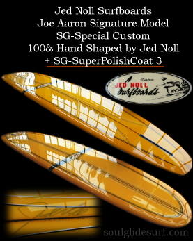 Jed Noll Surfbaords Joe Aaron Model SG-Special Custom �y�������܂����z
