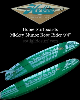 Hobie Surfboards Mickey Munoz Nose Rider 【参考画像】