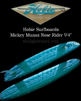 Hobie Surfboards Mickey Munoz Nose Rider 9'4